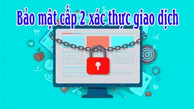 Cài bảo mật, bảo vệ tài khoản bằng GoogleAuth hoặc mật khẩu cấp 2